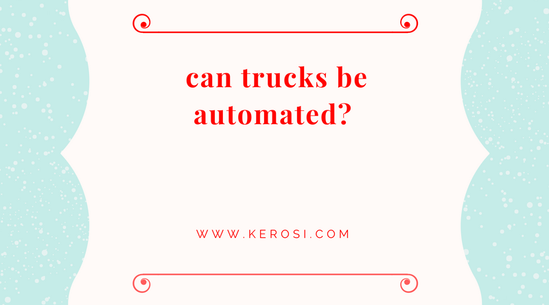 Is trucks automation possible?