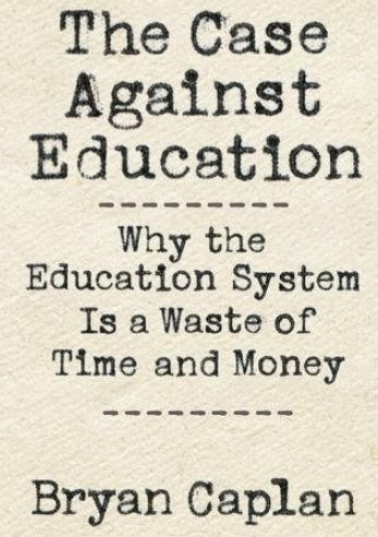 BOOK: The Case Against Education