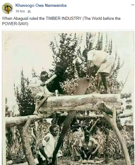 Image: Facebook post on Kisii working in the timber industry before the emergence of power saws.