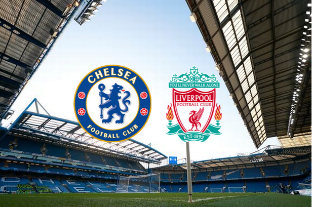Chelsea to play Liverpool in the Premier League today