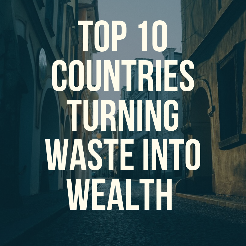 Top 10 countries converting waste into wealth